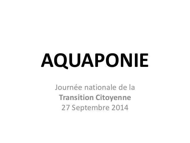 AQUAPONIE Journée nationale de la Transition Citoyenne 27 Septembre 2014