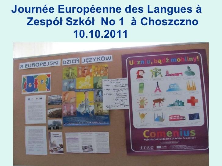 Journé e  Européenne des Langues  à    Zes pół  Szk ół  No 1  à Choszczno   10.10.2011