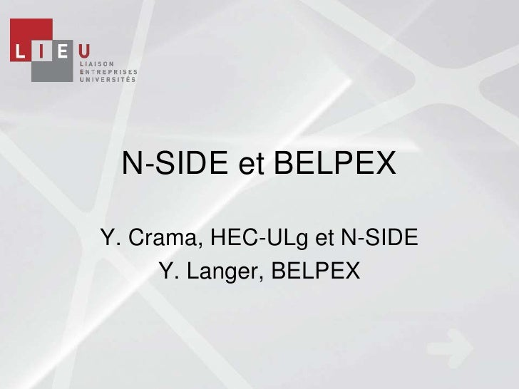 N-SIDE et BELPEXY. Crama, HEC-ULg et N-SIDE     Y. Langer, BELPEX
