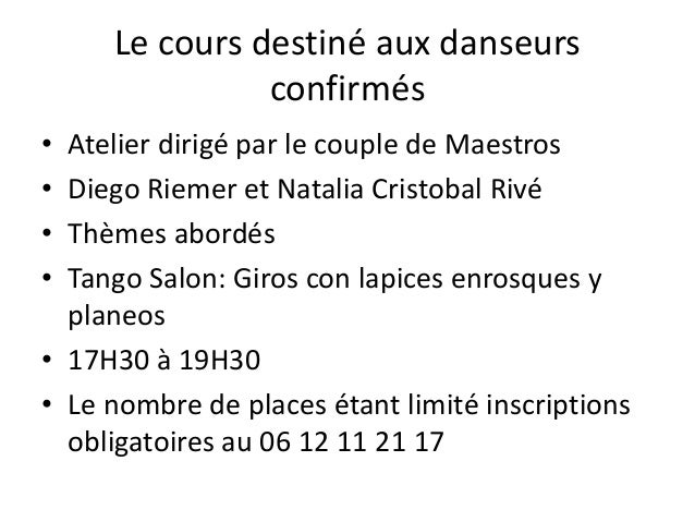Le cours destiné aux danseurs confirmés • Atelier dirigé par le couple de Maestros • Diego Riemer et Natalia Cristobal Riv...