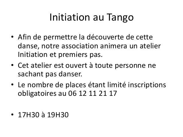 Initiation au Tango • Afin de permettre la découverte de cette danse, notre association animera un atelier Initiation et p...