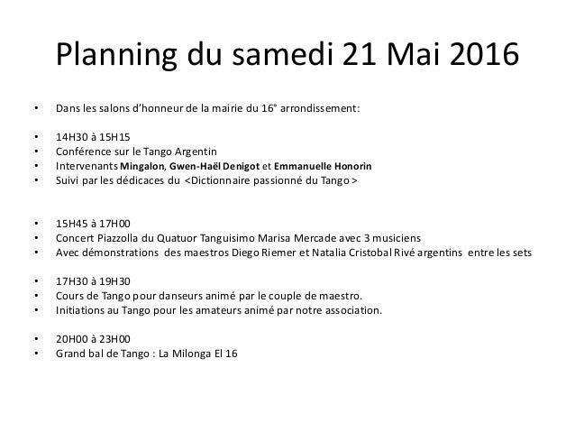 Planning du samedi 21 Mai 2016 • Dans les salons d'honneur de la mairie du 16° arrondissement: • 14H30 à 15H15 • Conférenc...