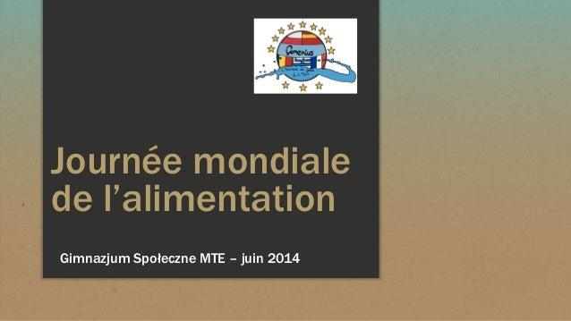 Journée mondiale de l'alimentation Gimnazjum Społeczne MTE – juin 2014