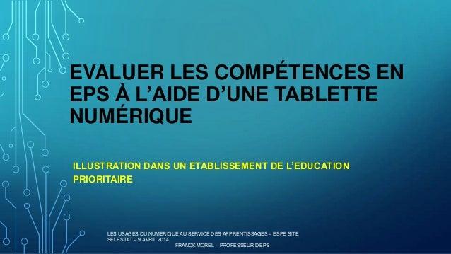 EVALUER LES COMPÉTENCES EN EPS À L'AIDE D'UNE TABLETTE NUMÉRIQUE ILLUSTRATION DANS UN ETABLISSEMENT DE L'EDUCATION PRIORIT...