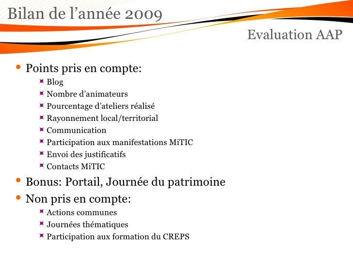 Bilan de l'année 2009 Evaluation AAP <ul><li>Points pris en compte: </li></ul><ul><ul><ul><li>Blog </li></ul></ul></ul><ul...