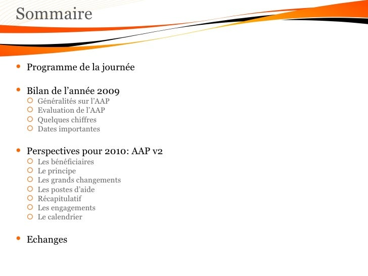 Sommaire <ul><li>Programme de la journée </li></ul><ul><li>Bilan de l'année 2009 </li></ul><ul><ul><li>Généralités sur l'A...