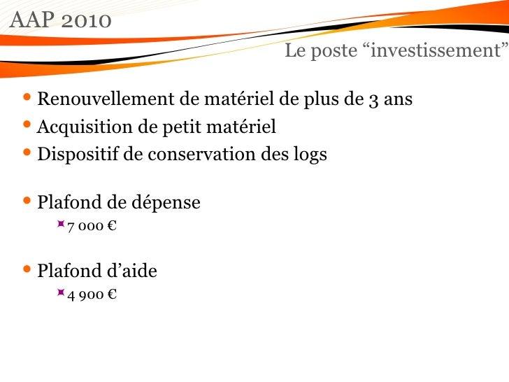 """AAP 2010 Le poste """"investissement"""" <ul><li>Renouvellement de matériel de plus de 3 ans </li></ul><ul><li>Acquisition de pe..."""