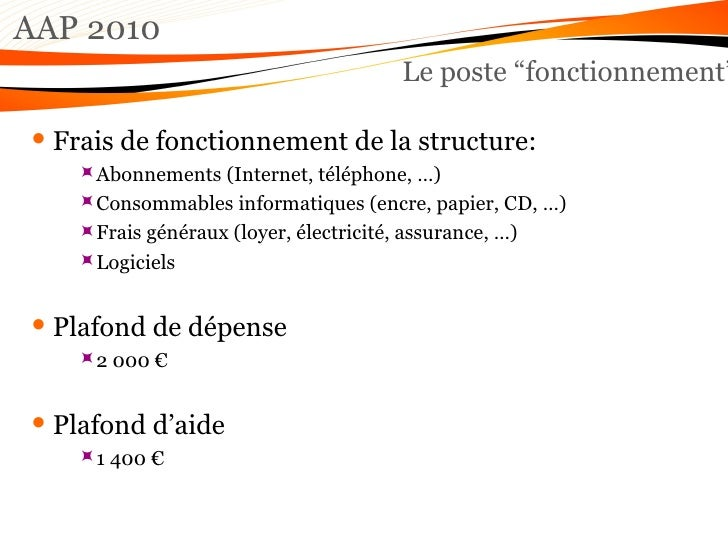 """AAP 2010 Le poste """"fonctionnement"""" <ul><li>Frais de fonctionnement de la structure: </li></ul><ul><ul><ul><li>Abonnements ..."""