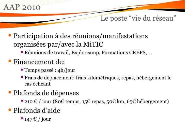 """AAP 2010 Le poste """"vie du réseau"""" <ul><li>Participation à des réunions/manifestations organisées par/avec la MiTIC </li></..."""