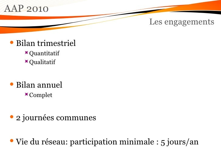 AAP 2010 Les engagements <ul><li>Bilan trimestriel </li></ul><ul><ul><ul><li>Quantitatif </li></ul></ul></ul><ul><ul><ul><...
