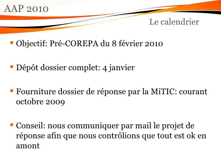 AAP 2010 Le calendrier <ul><li>Objectif: Pré-COREPA du 8 février 2010 </li></ul><ul><li>Dépôt dossier complet: 4 janvier <...
