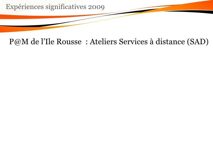 Expériences significatives 2009 P@M de l'Ile Rousse  : Ateliers Services à distance (SAD)