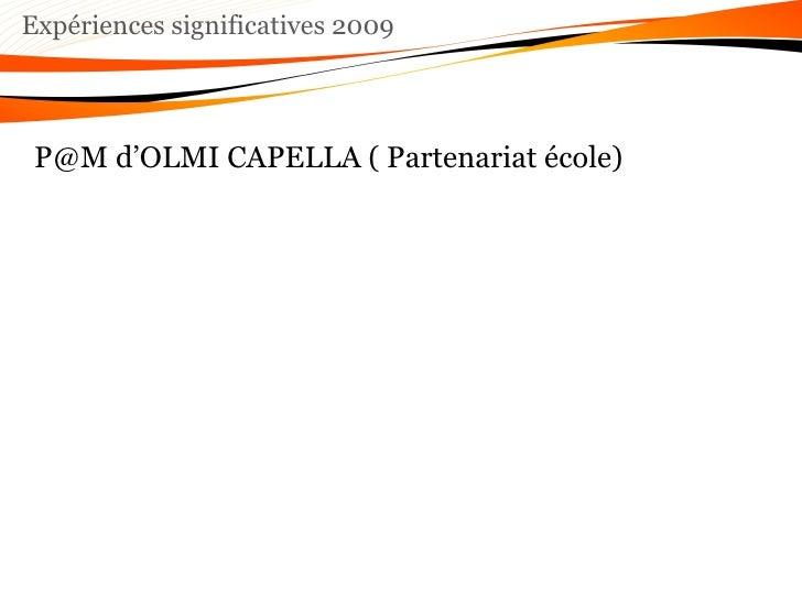 Expériences significatives 2009 P@M d'OLMI CAPELLA ( Partenariat école)