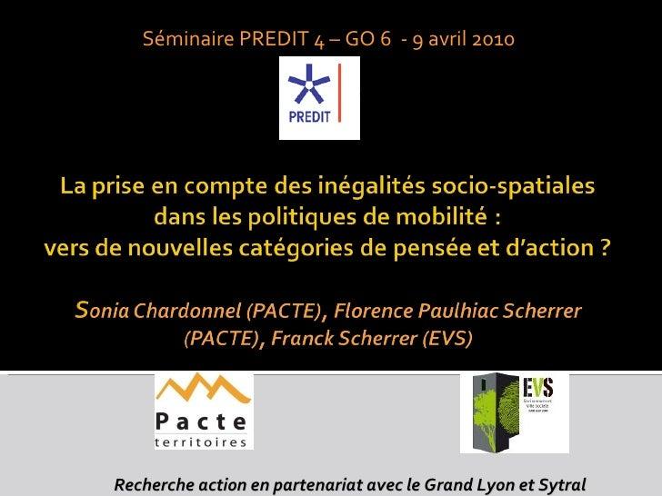Recherche action en partenariat avec le Grand Lyon et Sytral  Séminaire PREDIT 4 – GO 6  - 9 avril 2010