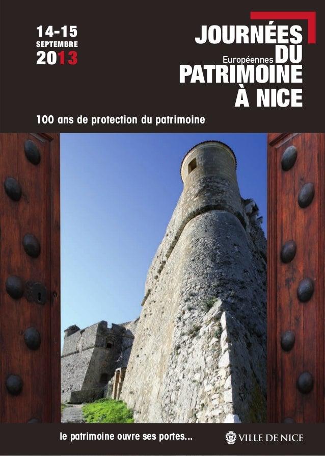 JOURNÉES DU PATRIMOINE À NICE Européennes 14-15 SEPTEMBRE 2013 100 ans de protection du patrimoine le patrimoine ouvre ses...