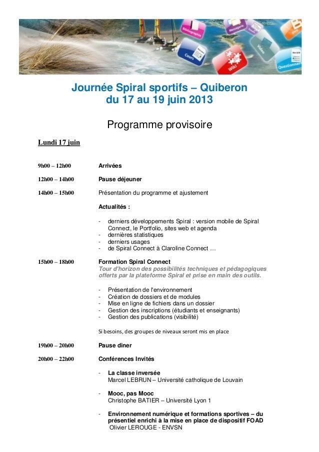 Journée Spiral sportifs – Quiberondu 17 au 19 juin 2013Programme provisoireLundi 17 juin9h00 – 12h00 Arrivées12h00 – 14h00...