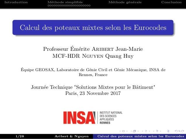 Introduction Méthode simplifiée Méthode générale Conclusion Calcul des poteaux mixtes selon les Eurocodes Professeur Émérit...