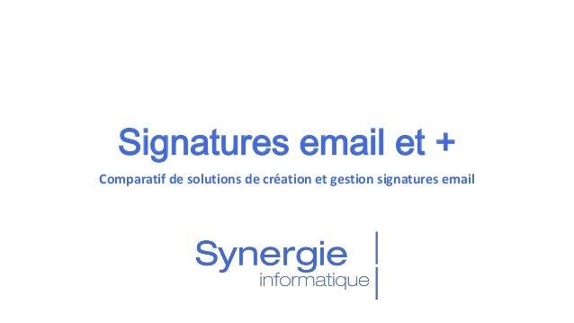 Signatures email et + Comparatif de solutions de création et gestion signatures email