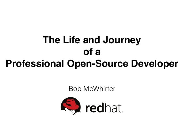 The Life and Journey of a Professional Open-Source Developer Bob McWhirter