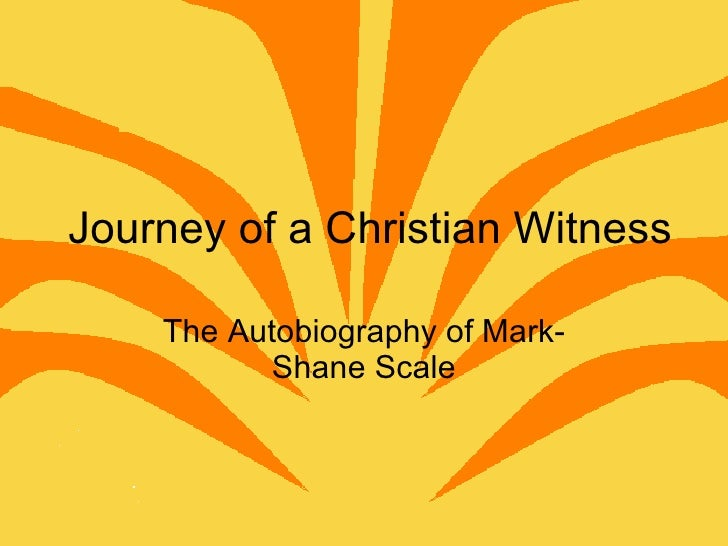 Journey of a Christian Witness The Autobiography of Mark-Shane Scale
