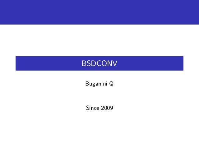 BSDCONV Buganini Q Since 2009