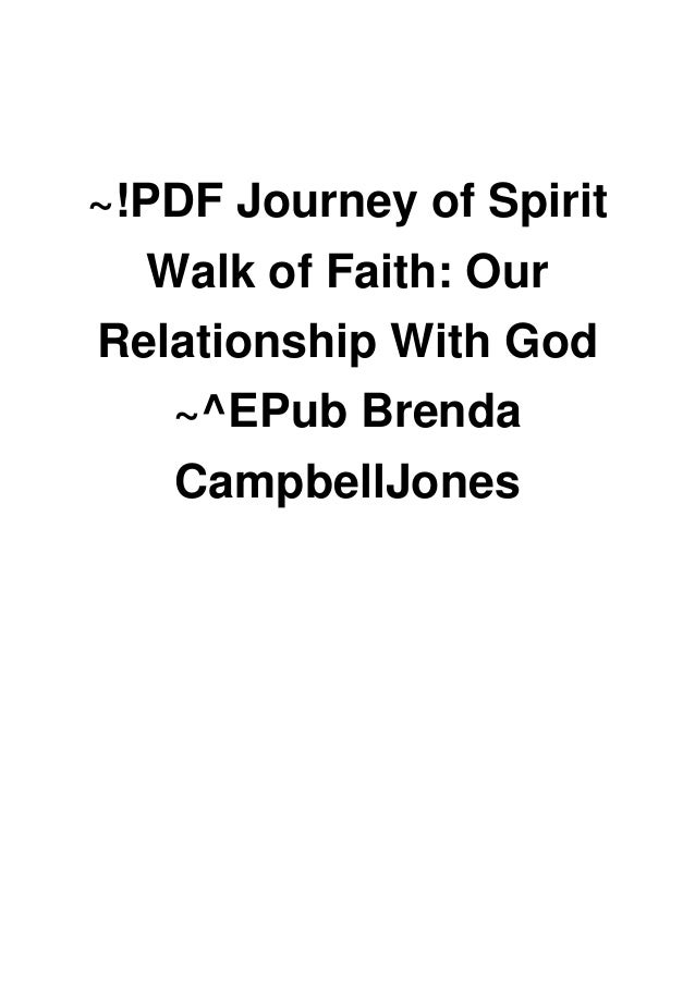 Journey of Spirit Walk of Faith:Our Relationship with God