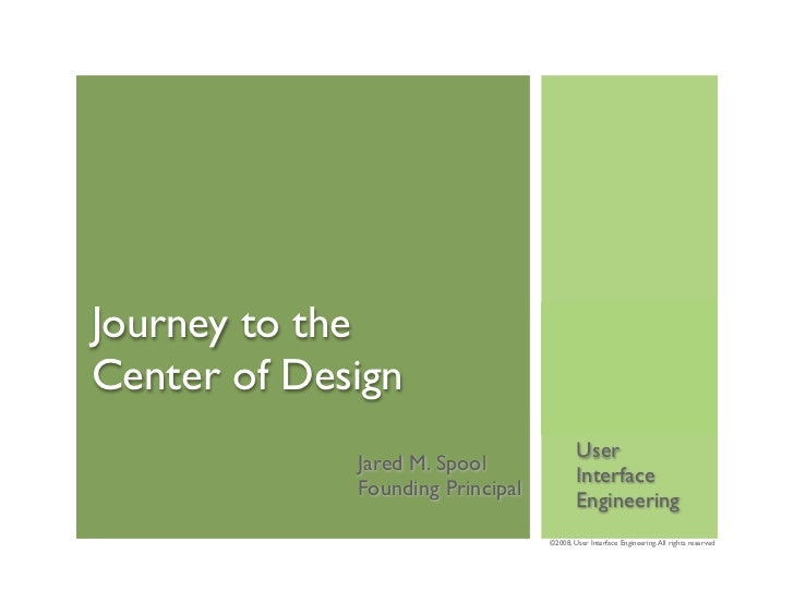 Journey to the Center of Design                                           User              Jared M. Spool                ...