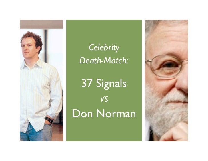 Celebrity  Death-Match:   37 Signals       VS Don Norman