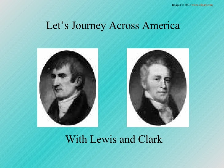Let's Journey Across America With Lewis and Clark Images © 2003  www.clipart.com .