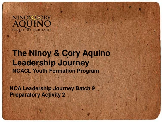 The Ninoy & Cory AquinoLeadership JourneyNCACL Youth Formation ProgramNCA Leadership Journey Batch 9Preparatory Activity 2