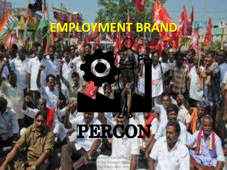 EMPLOYMENT BRAND                This is an exclusive intellectual property of30/09/2012          PERCON The Strategic Inte...