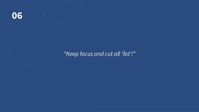 """06 """"Keep focus and cut all 'fat'!"""""""