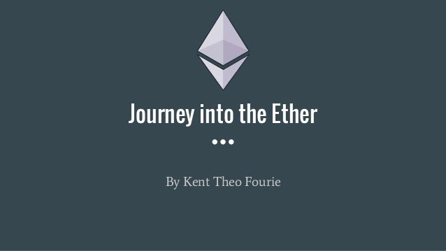Journey into the Ether By Kent Theo Fourie