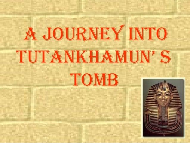 A Journey into tutAnkhAmun' s tomb