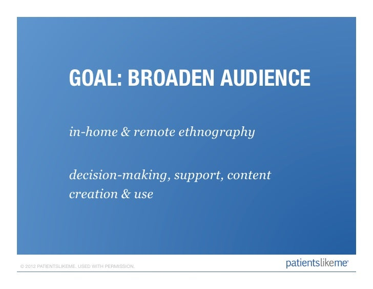 GOAL: BROADEN AUDIENCE                                      in-home & remote ethnography                  decision-making,...