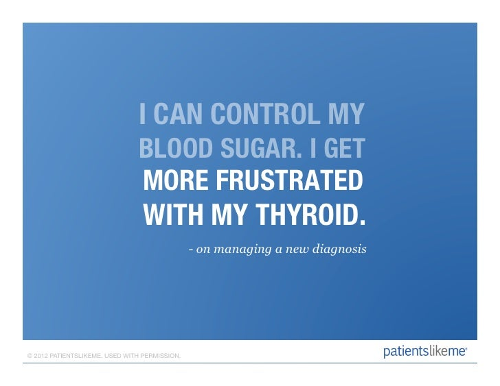 I CAN CONTROL MY                                 BLOOD SUGAR. I GET                                MORE FRUSTRATED        ...