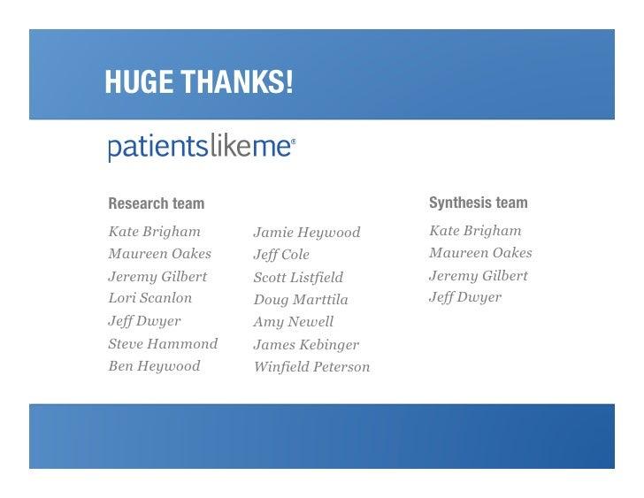 HUGE THANKS!Research team                       Synthesis teamKate Brigham     Jamie Heywood       Kate BrighamMaureen Oak...