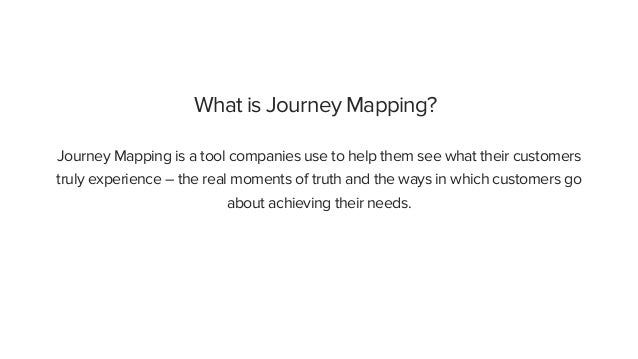 What is Journey Mapping? Journey Mapping is a tool companies use to help them see what their customers truly experience – ...