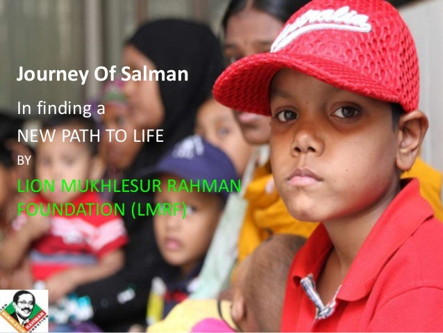 Journey Of Salman In finding a NEW PATH TO LIFE BY LION MUKHLESUR RAHMAN FOUNDATION (LMRF)