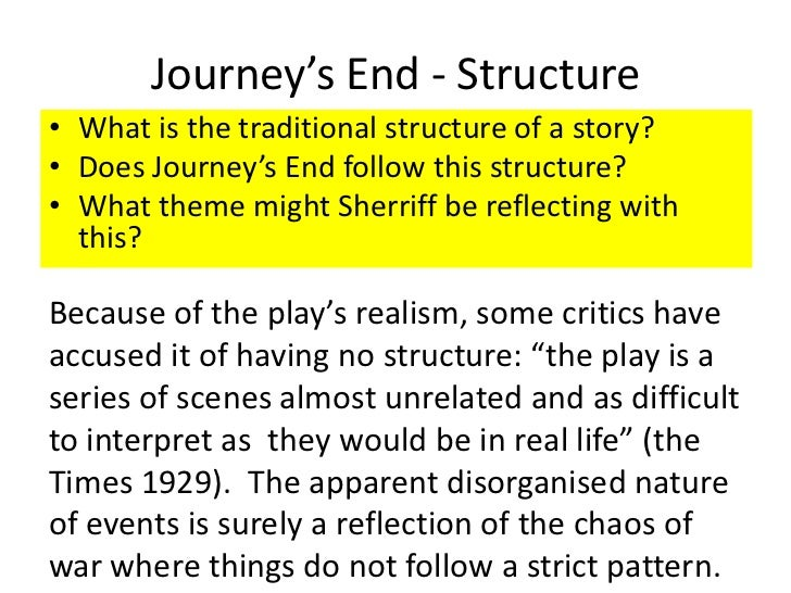 an analysis of journey s end by Journey's end thursday, 15 november 2012 character analysis sherriff shows the diversity between the characters once we meet stanhope.