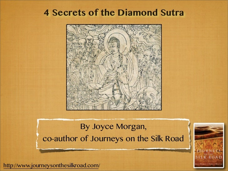 4 Secrets of the Diamond Sutra                             By Joyce Morgan,              co-author of Journeys on the Silk...