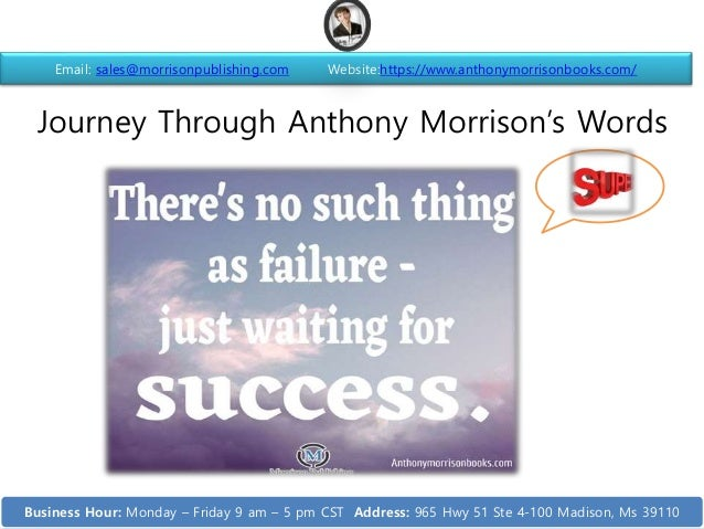 Journey Through Anthony Morrison's Words Email: sales@morrisonpublishing.com Website:https://www.anthonymorrisonbooks.com/...