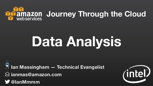 33  u. II5Ti1azon Journey Through the Cloud  II web services  Data Analysis  0:?  Ian Massingham — Technical Evangelist .3...