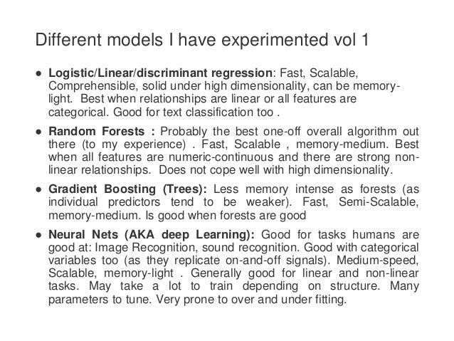 Different models I have experimented vol 1 ● Logistic/Linear/discriminant regression: Fast, Scalable, Comprehensible, soli...