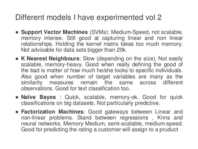 ● Support Vector Machines (SVMs): Medium-Speed, not scalable, memory intense. Still good at capturing linear and non linea...