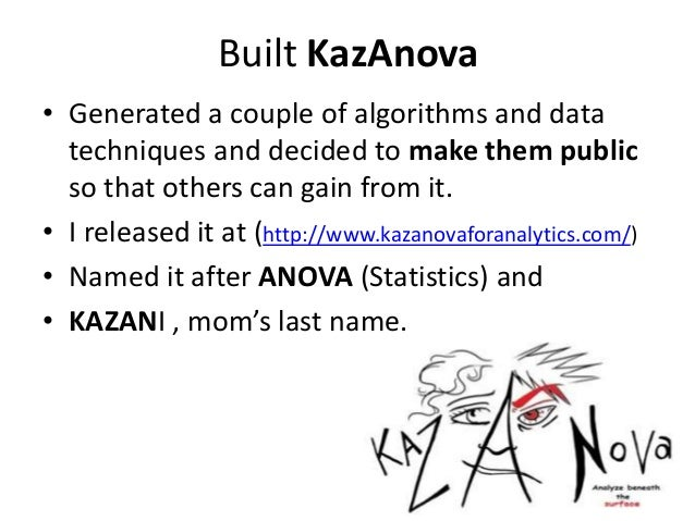 Built KazAnova • Generated a couple of algorithms and data techniques and decided to make them public so that others can g...