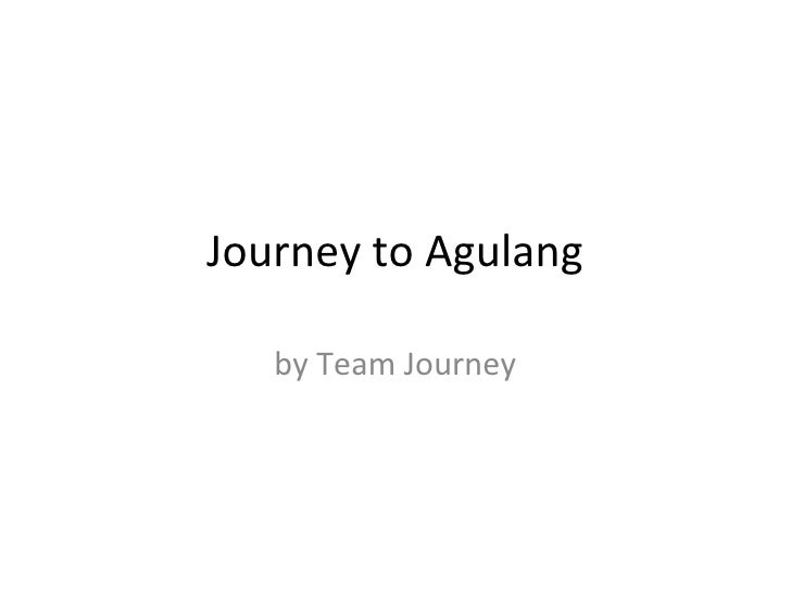 Journey to Agulang   by Team Journey