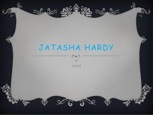 JATASHA HARDY       6th     12/1/12