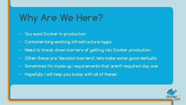 journey to docker production evolving your infrastructure and processes bret fisher independent docker consultant - Production Consultant