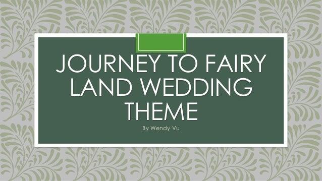 JOURNEY TO FAIRY LAND WEDDING THEMEBy Wendy Vu